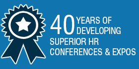 40 YEARS OF DEVELOPING SUPERIOR HR CONFERENCES AND EXPOS